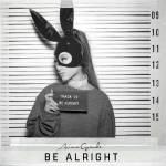 Hoe begint het liedje Be Alright?